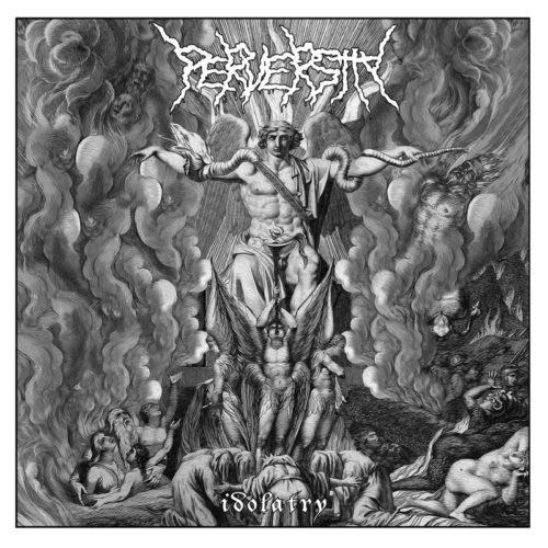 Perversity-Idolatry-800×800