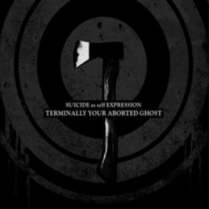 terminally-your-aborted-ghost-suicide-as-self-expression(ep)
