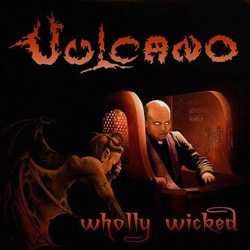 Vulcano-Wholly-Wicked