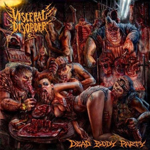 Visceral-Disorder-Dead-Body-Party